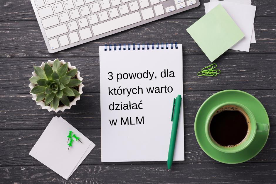 3 powody, dla których dołączyłam do biznesu MLM